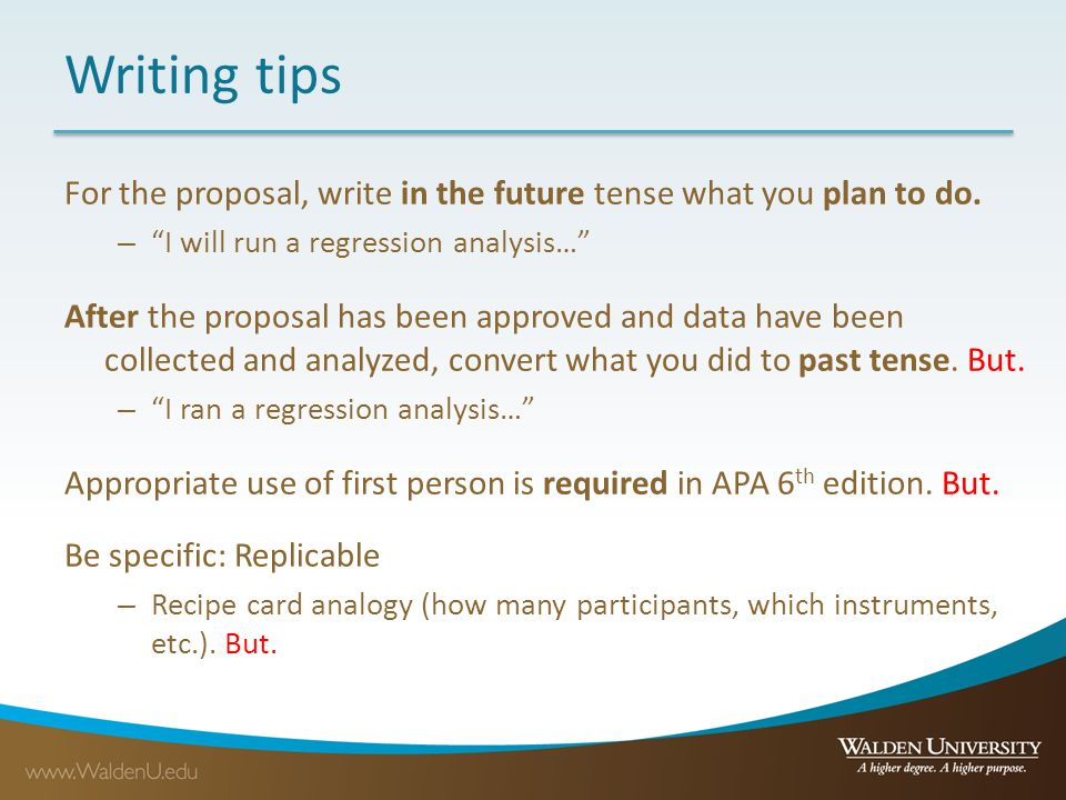 Writing tips For the proposal, write in the future tense what you plan to do. I will run a regression analysis…
