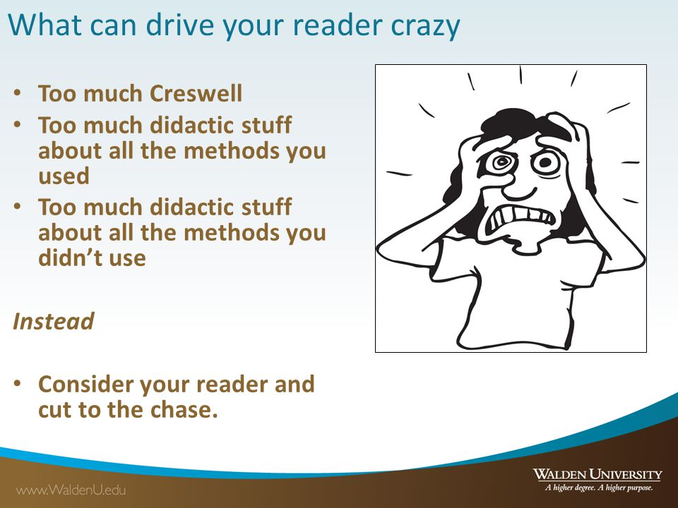 What can drive your reader crazy