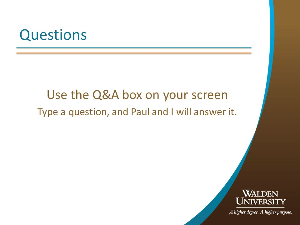 Questions Use the Q&A box on your screen