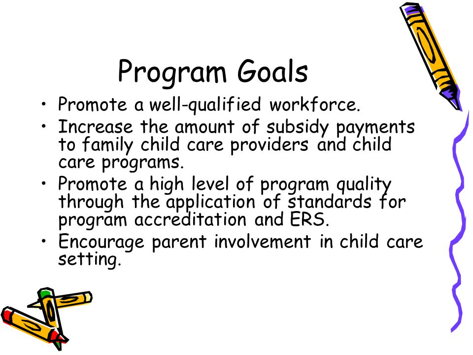 Program Goals Promote a well-qualified workforce.