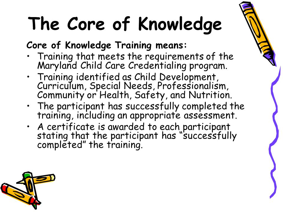 The Core of Knowledge Core of Knowledge Training means: