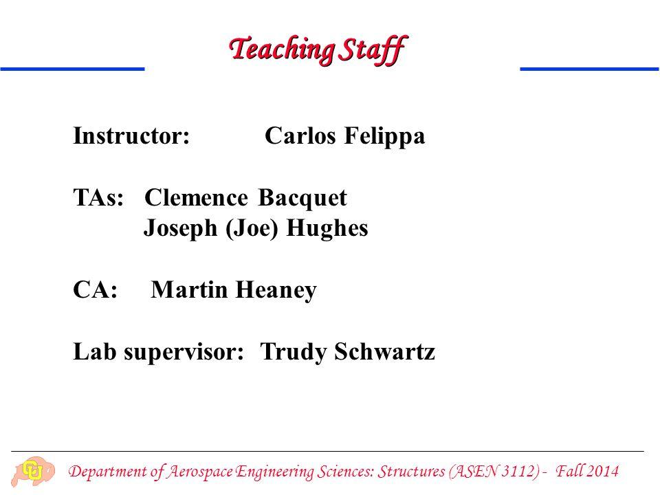 Teaching Staff Instructor: Carlos Felippa TAs: Clemence Bacquet