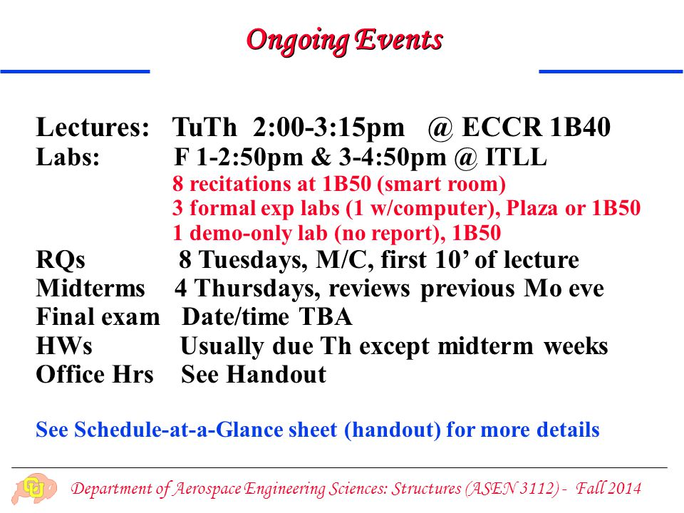 Ongoing Events Lectures: TuTh 2:00-3:15pm @ ECCR 1B40