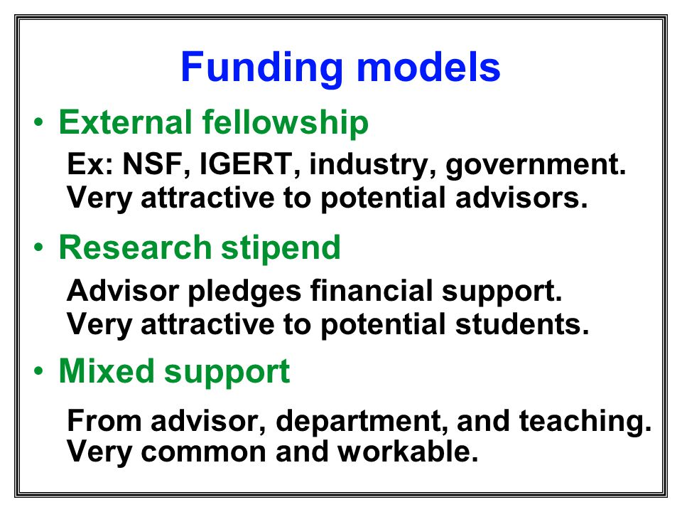 Funding models External fellowship Research stipend Mixed support