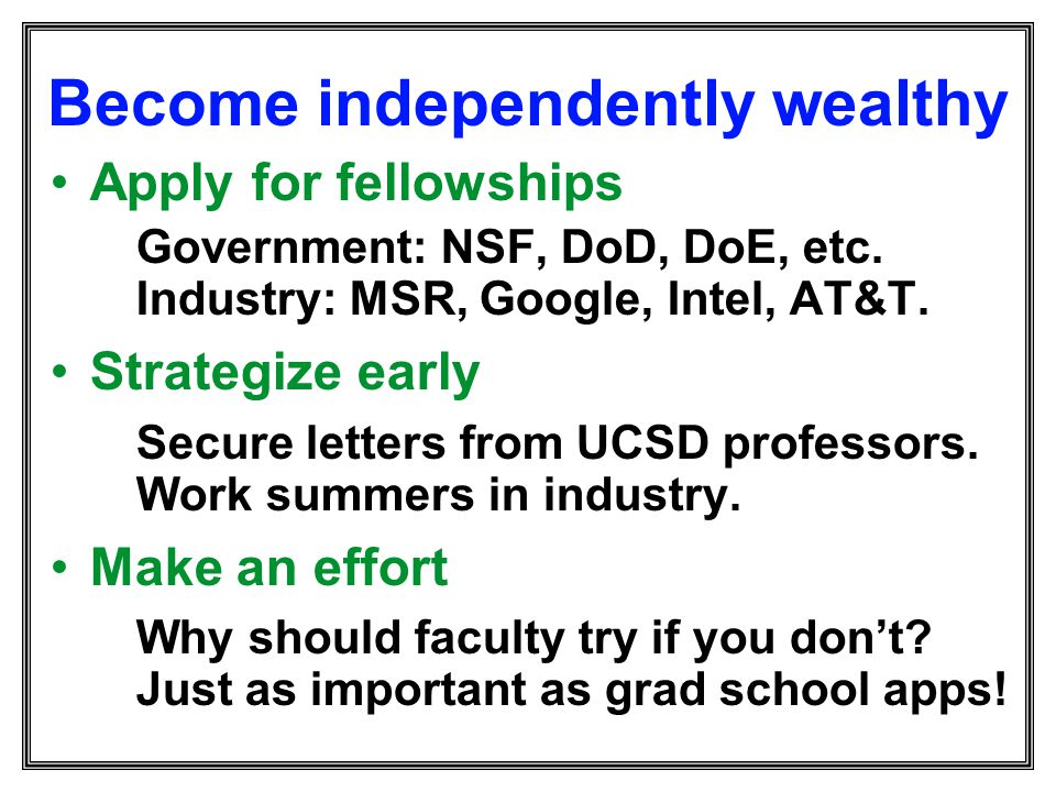 Become independently wealthy