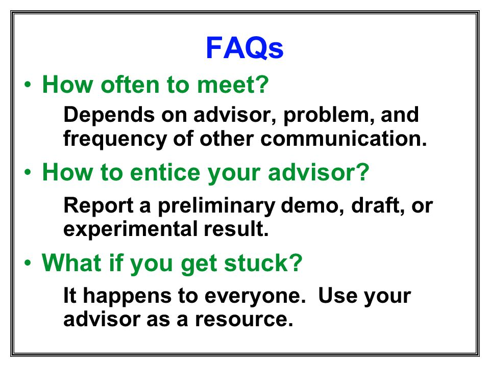 FAQs How often to meet How to entice your advisor
