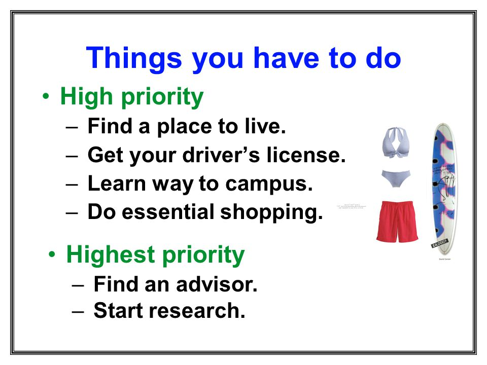 Things you have to do High priority Highest priority