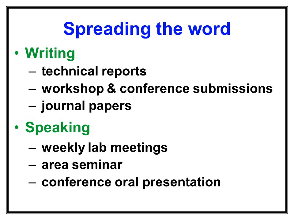 Spreading the word Writing Speaking technical reports