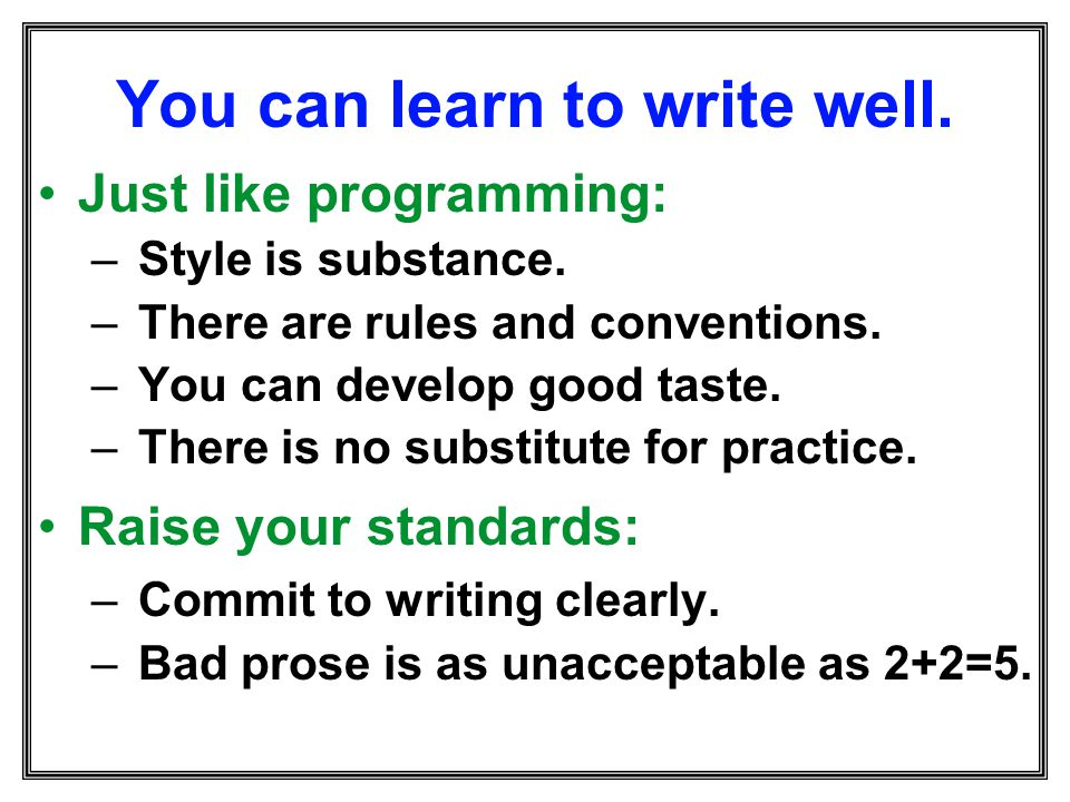You can learn to write well.