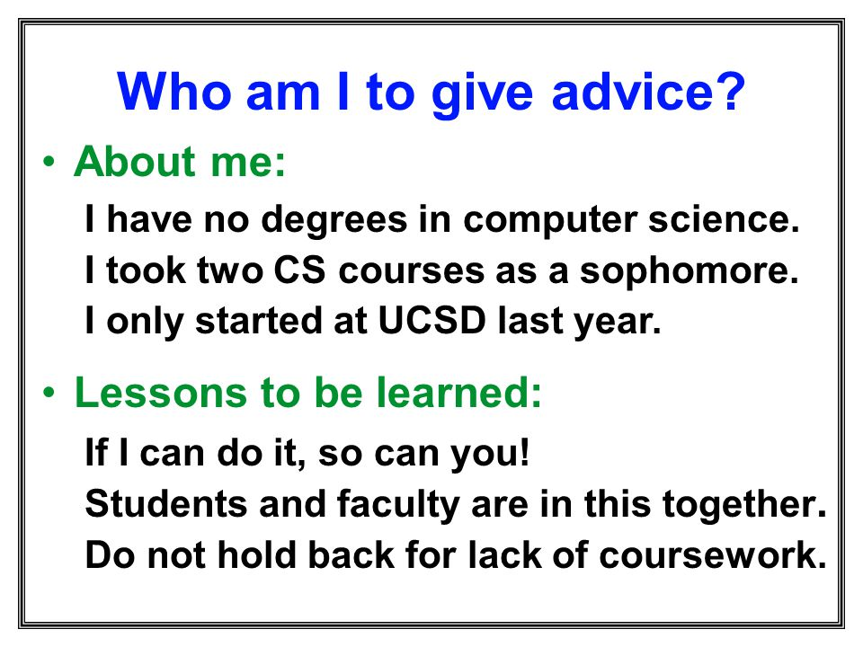 Who am I to give advice About me: Lessons to be learned: