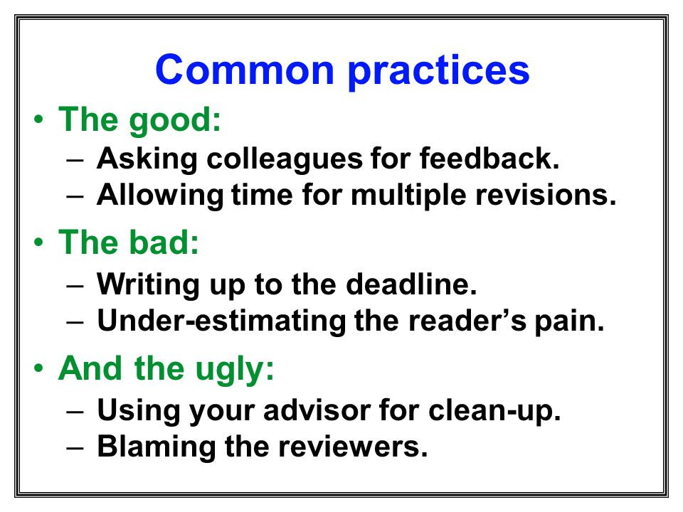 Common practices The good: The bad: And the ugly:
