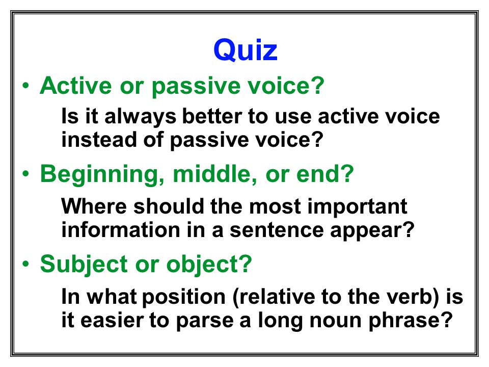 Quiz Active or passive voice Beginning, middle, or end