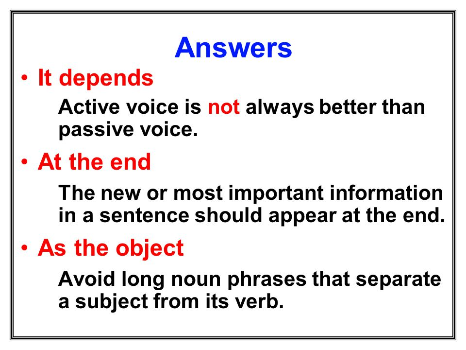 Answers It depends At the end As the object