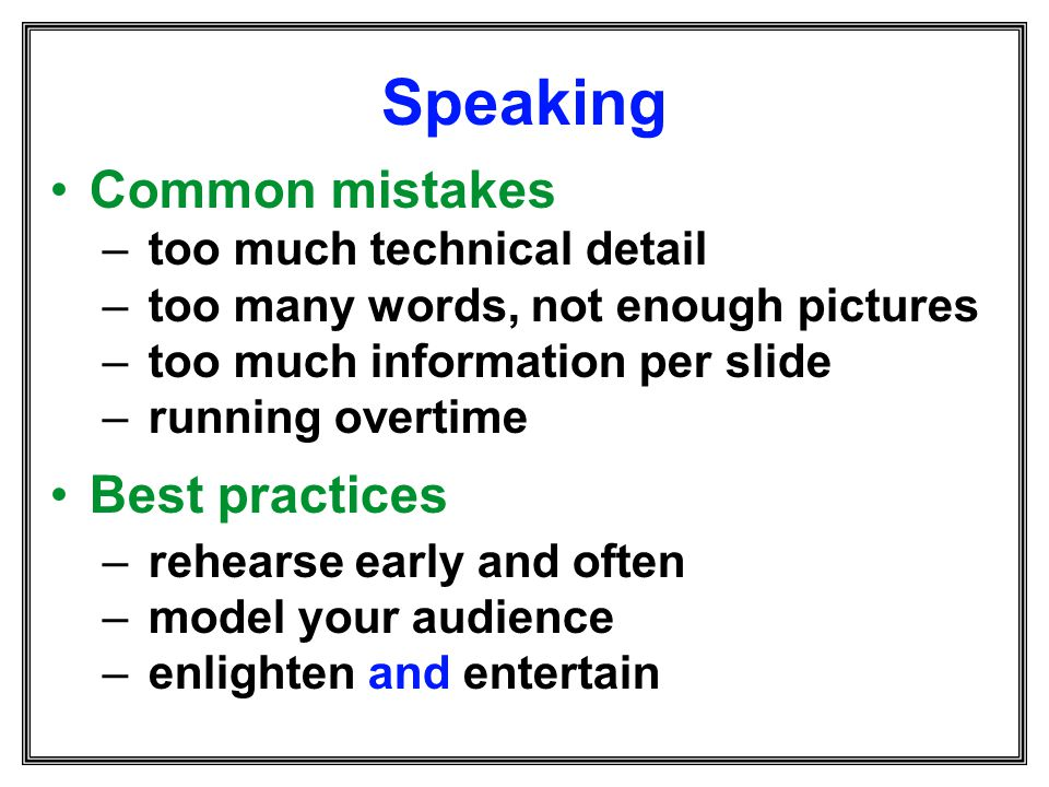 Speaking Common mistakes Best practices too much technical detail