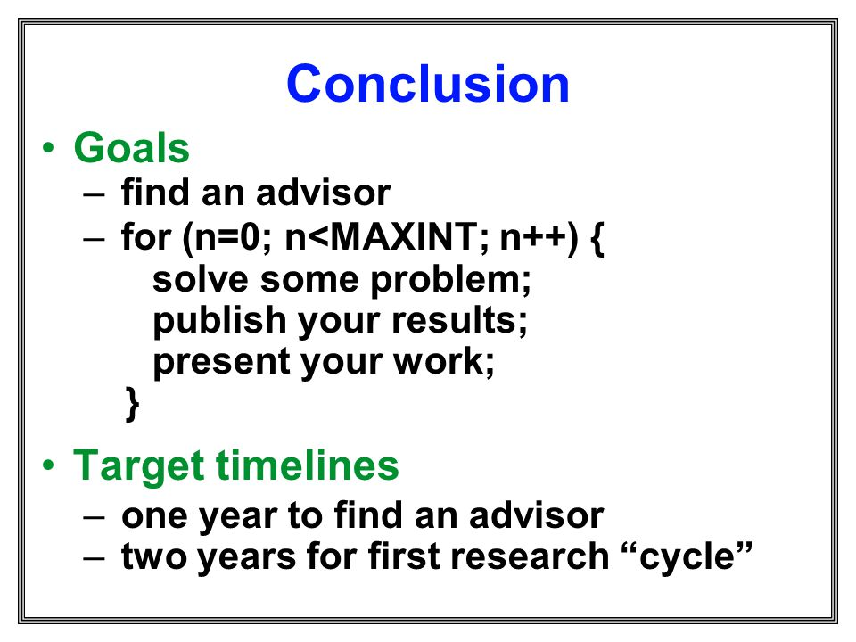 Conclusion Goals Target timelines find an advisor