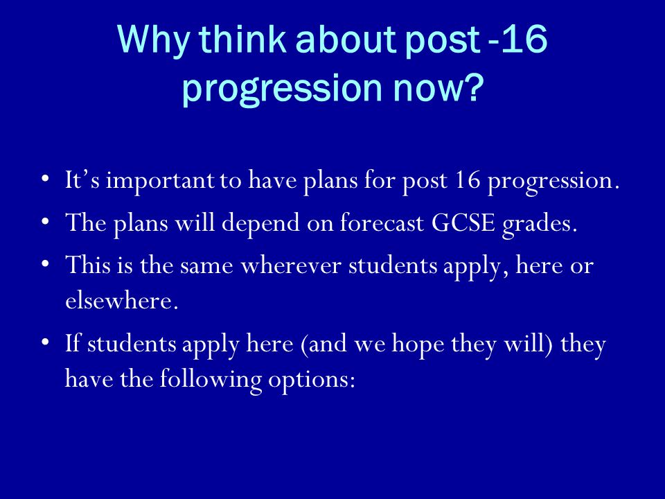 Why think about post -16 progression now