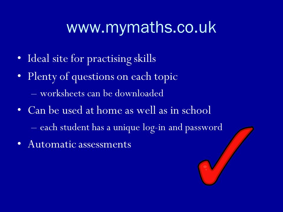 www.mymaths.co.uk Ideal site for practising skills