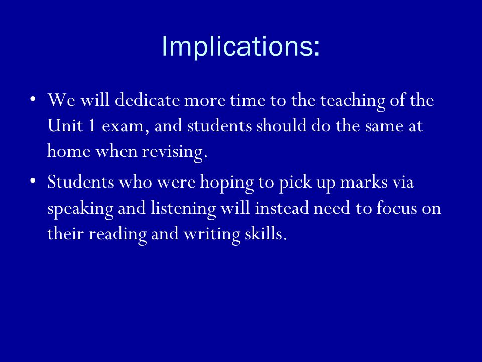 Implications: We will dedicate more time to the teaching of the Unit 1 exam, and students should do the same at home when revising.