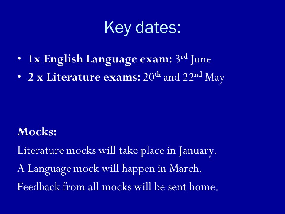 Key dates: 1x English Language exam: 3rd June