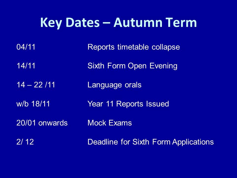 Key Dates – Autumn Term 04/11 Reports timetable collapse