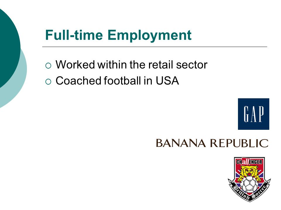 Full-time Employment Worked within the retail sector