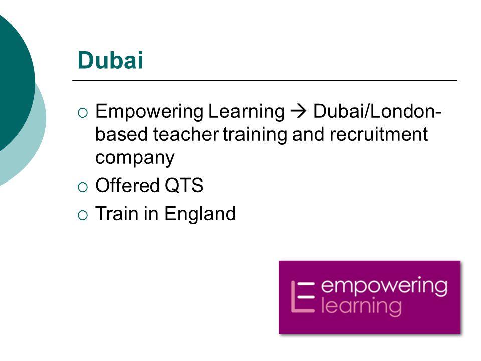 Dubai Empowering Learning  Dubai/London-based teacher training and recruitment company. Offered QTS.