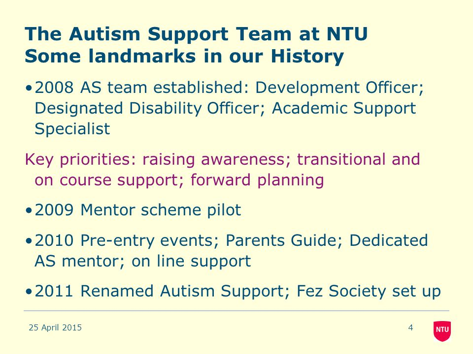 The Autism Support Team at NTU Some landmarks in our History