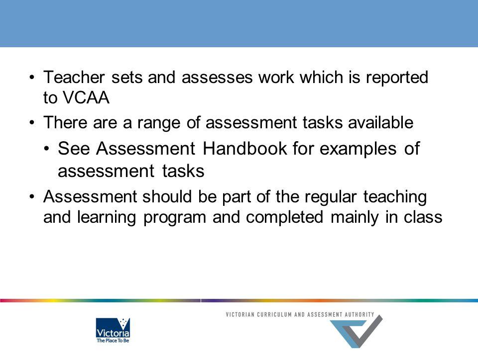 See Assessment Handbook for examples of assessment tasks