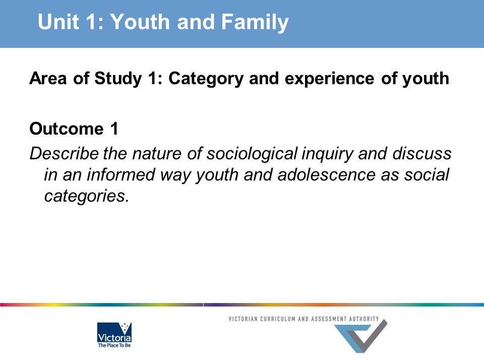 Unit 1: Youth and Family Area of Study 1: Category and experience of youth. Outcome 1.