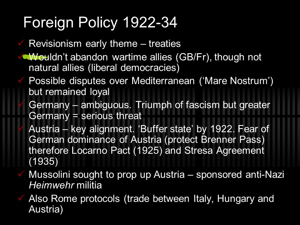 Foreign Policy 1922-34 Revisionism early theme – treaties