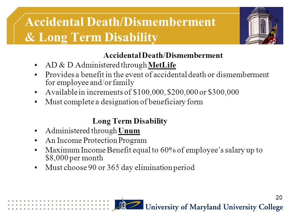 Accidental Death/Dismemberment & Long Term Disability