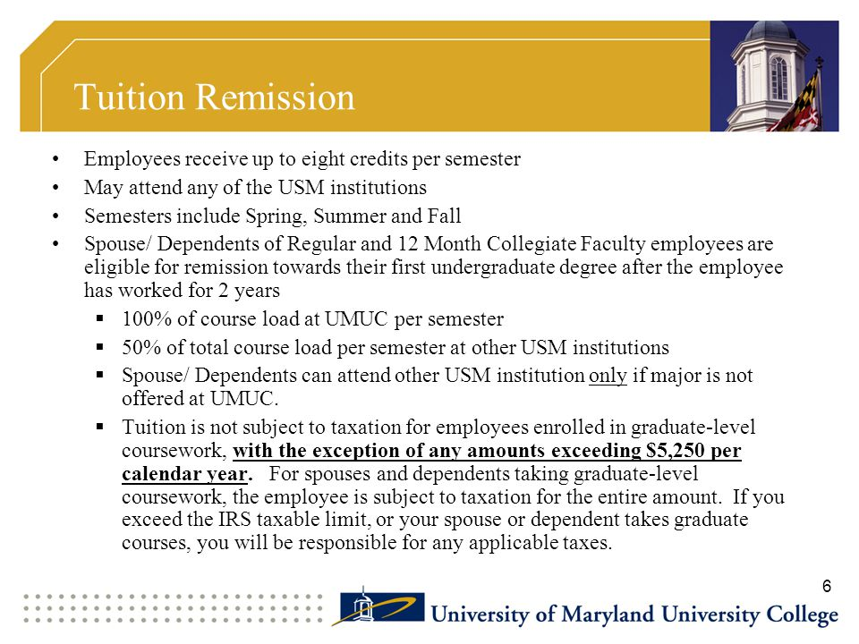 Tuition Remission Employees receive up to eight credits per semester