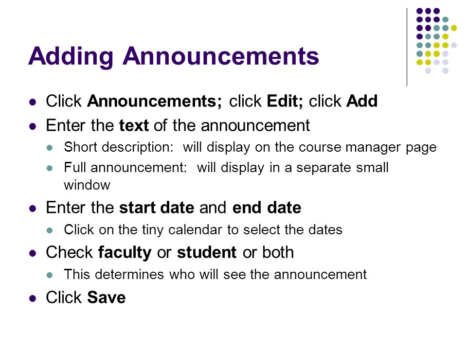 Adding Announcements Click Announcements; click Edit; click Add