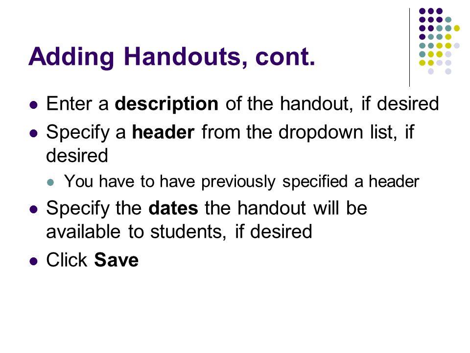 Adding Handouts, cont. Enter a description of the handout, if desired