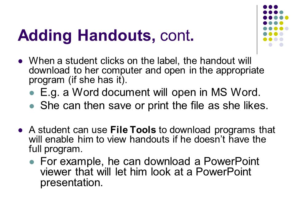 Adding Handouts, cont. E.g. a Word document will open in MS Word.