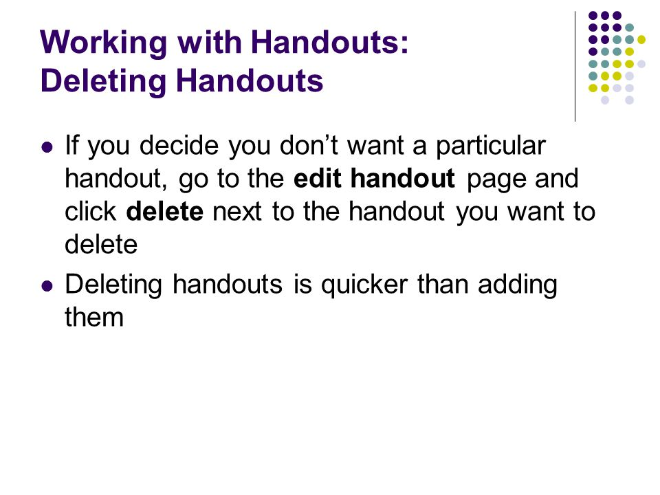 Working with Handouts: Deleting Handouts