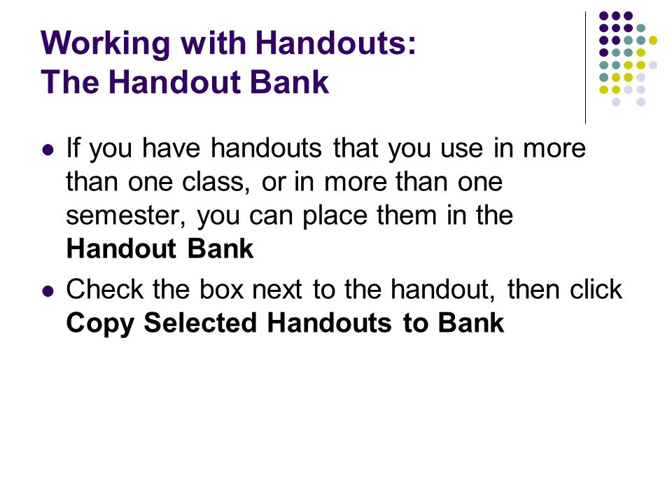 Working with Handouts: The Handout Bank