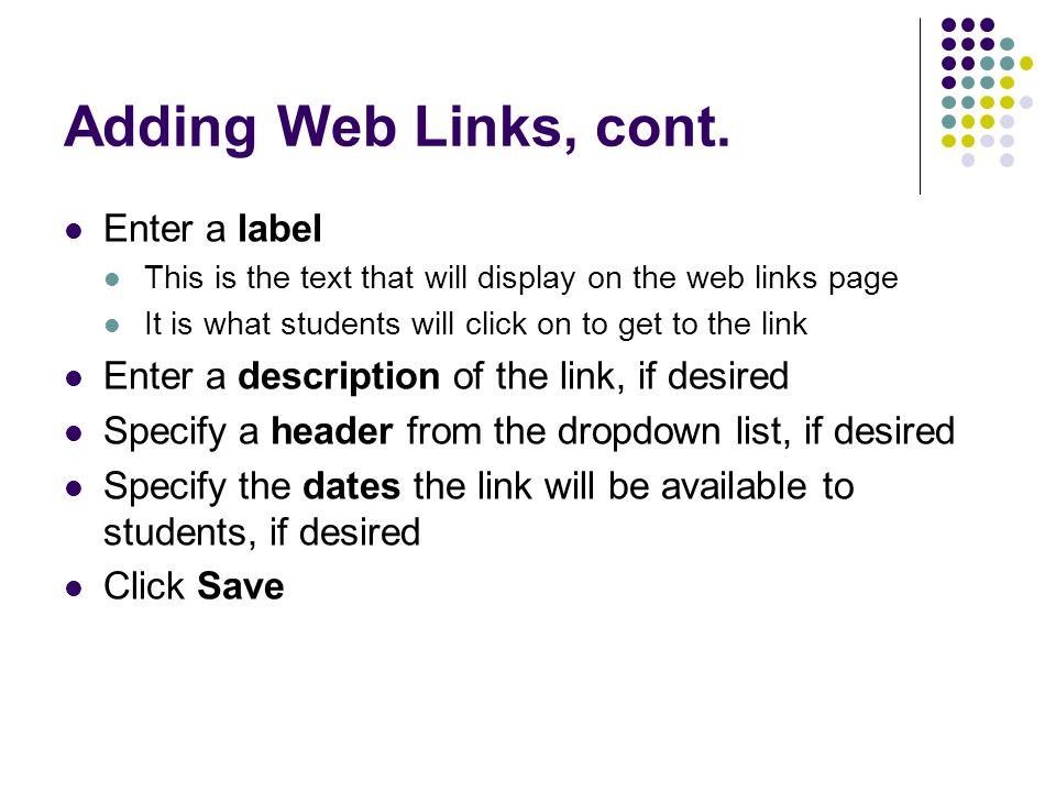 Adding Web Links, cont. Enter a label