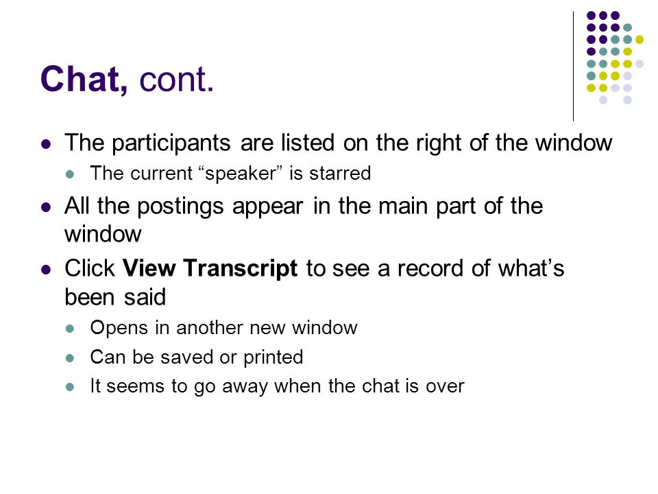 Chat, cont. The participants are listed on the right of the window