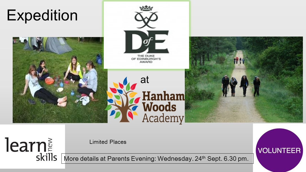 Expedition at Limited Places More details at Parents Evening: Wednesday. 24th Sept. 6.30 pm.