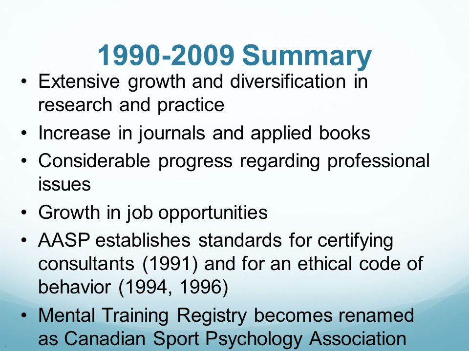 1990-2009 Summary Extensive growth and diversification in research and practice. Increase in journals and applied books.