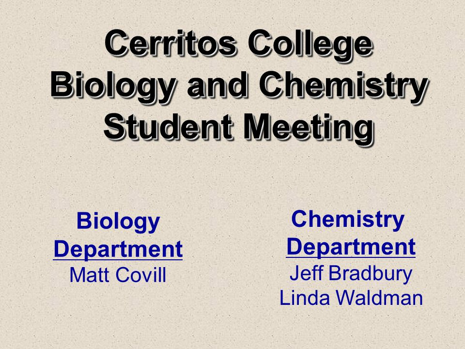 Cerritos College Biology and Chemistry Student Meeting
