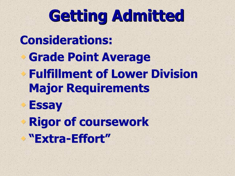 Getting Admitted Considerations: Grade Point Average