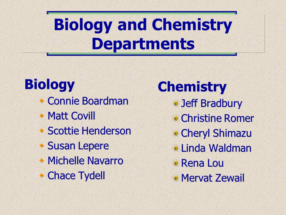 Biology and Chemistry Departments
