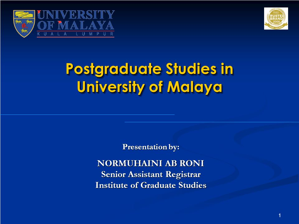 Postgraduate Studies in University of Malaya