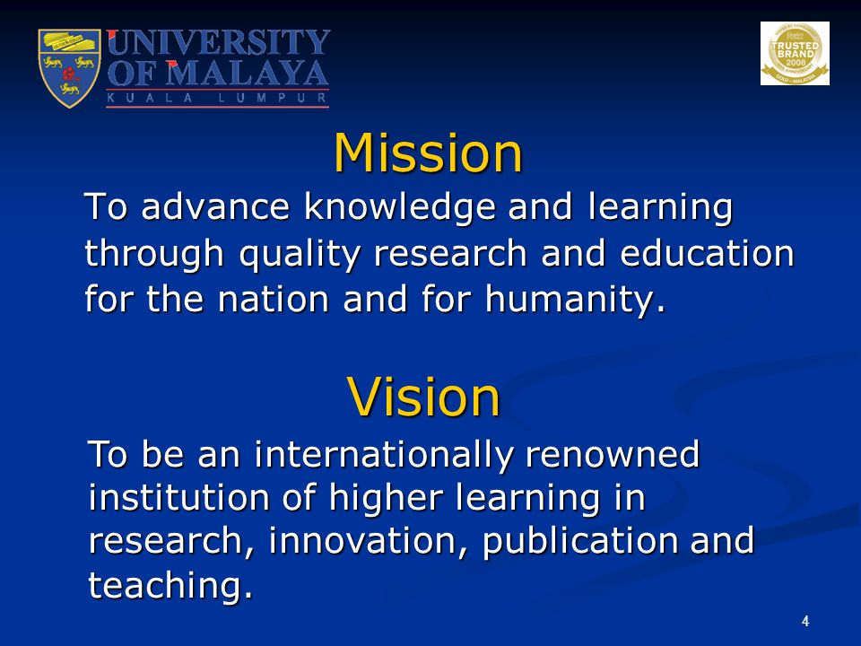 Mission To advance knowledge and learning through quality research and education for the nation and for humanity.