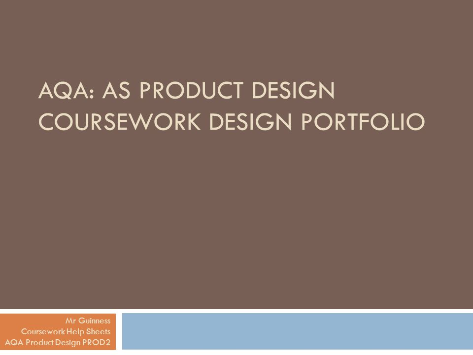 AQA: AS Product Design Coursework Design Portfolio