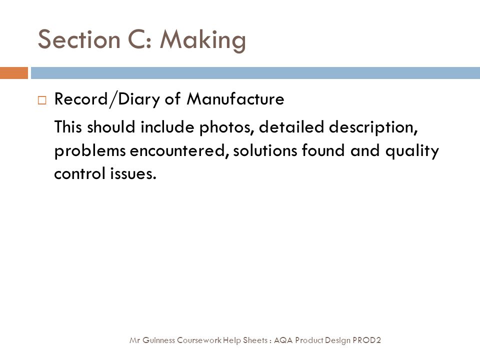 Section C: Making Record/Diary of Manufacture