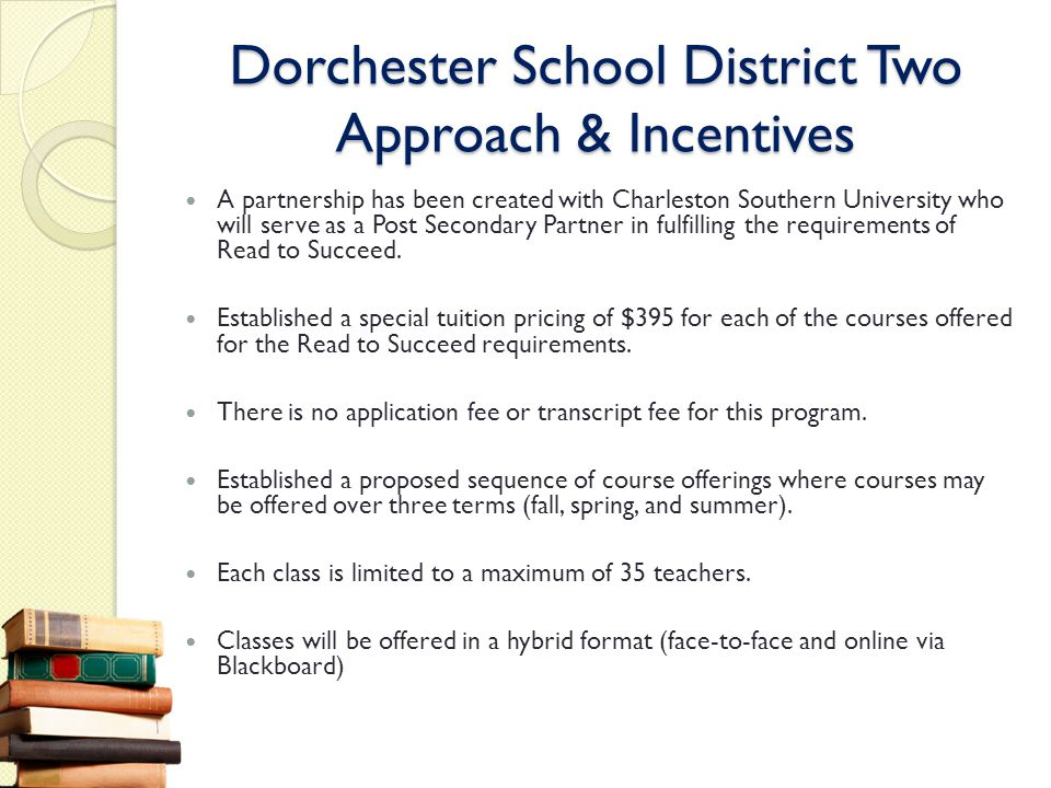 Dorchester School District Two Approach & Incentives