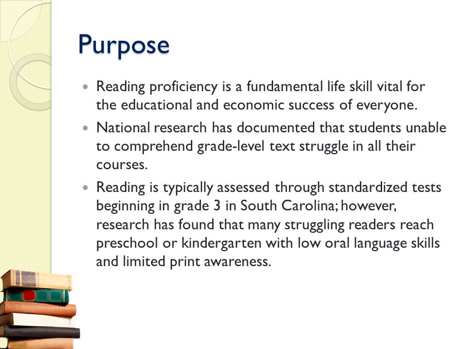 Purpose Reading proficiency is a fundamental life skill vital for the educational and economic success of everyone.